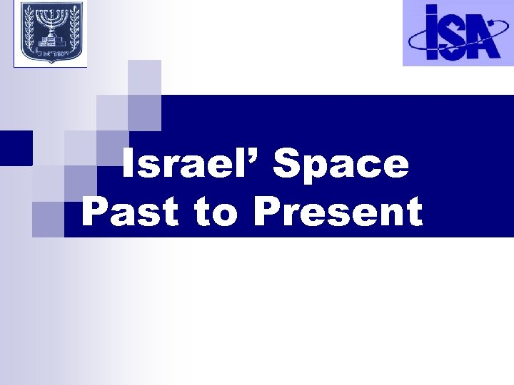 Israel' Space Past to Present