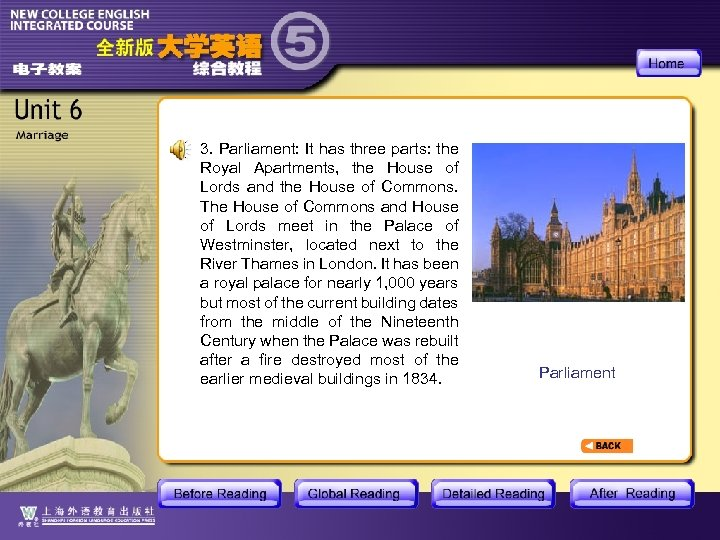 3. Parliament: It has three parts: the Royal Apartments, the House of Lords and