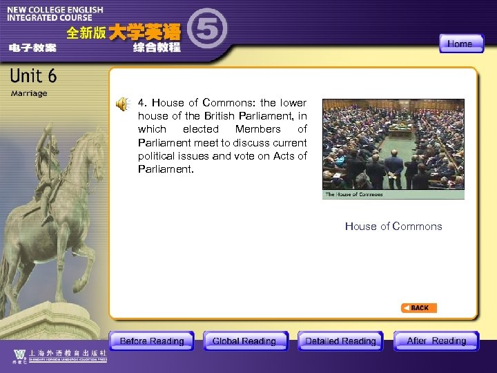 4. House of Commons: the lower house of the British Parliament, in which elected