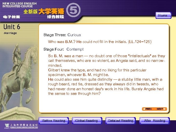 Stage Three: Curious Who was B. M. ? He could not fill in the