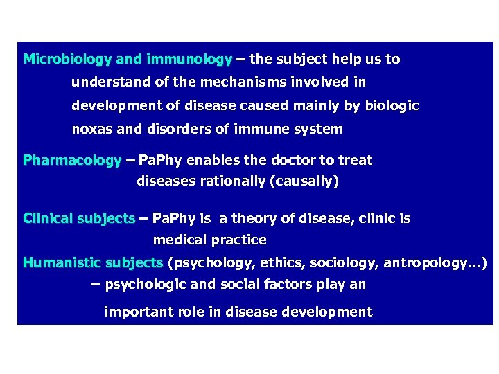 Microbiology and immunology – the subject help us to understand of the mechanisms involved