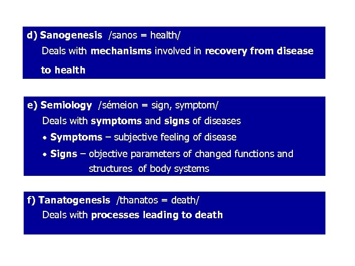 d) Sanogenesis /sanos = health/ Deals with mechanisms involved in recovery from disease to