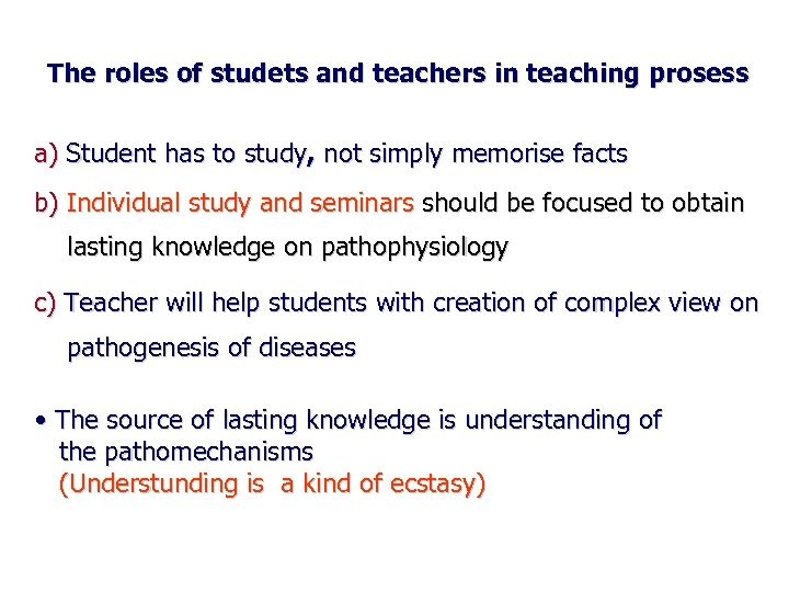 The roles of studets and teachers in teaching prosess a) Student has to study,