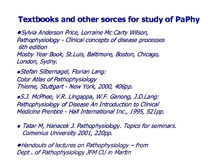 Textbooks and other sorces for study of Pa. Phy ●Sylvia Anderson Price, Lorraine Mc