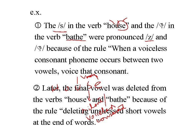 """e. x. The /s/ in the verb """"house"""" and the / / in the"""