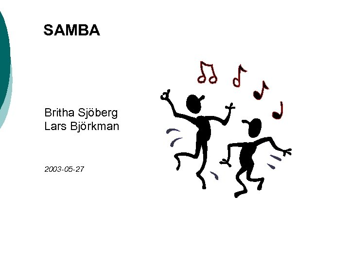 SAMBA Britha Sjöberg Lars Björkman 2003 -05 -27