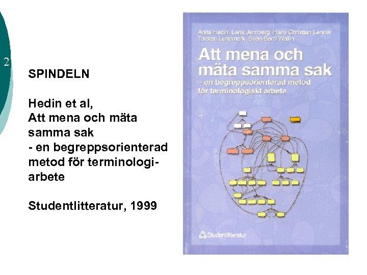 2 SPINDELN Hedin et al, Att mena och mäta samma sak - en begreppsorienterad