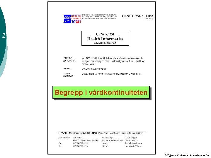 2 Begrepp i vårdkontinuiteten Magnus Fogelberg 2001 -12 -18