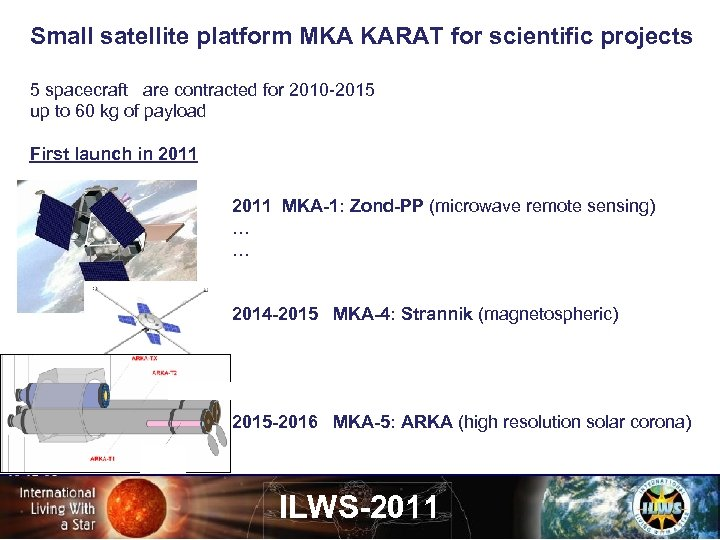Small satellite platform MKA KARAT for scientific projects 5 spacecraft are contracted for 2010