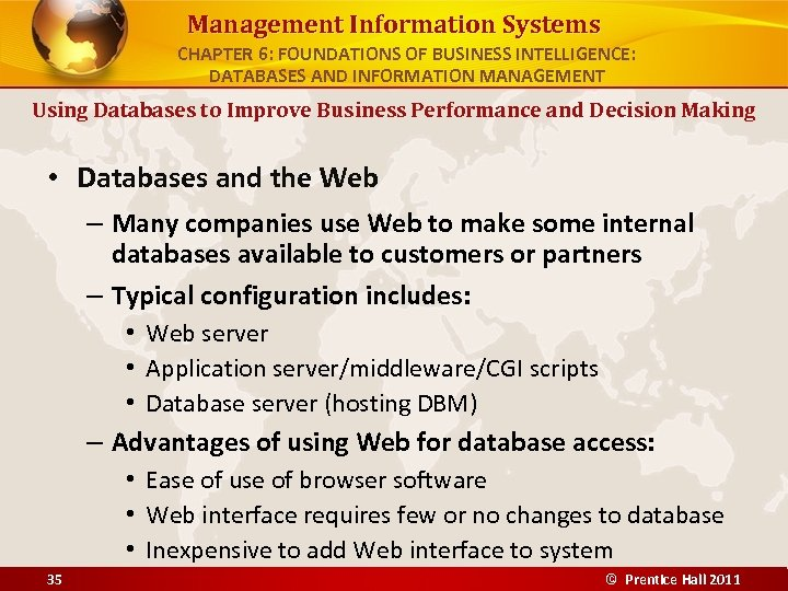 Management Information Systems CHAPTER 6: FOUNDATIONS OF BUSINESS INTELLIGENCE: DATABASES AND INFORMATION MANAGEMENT Using