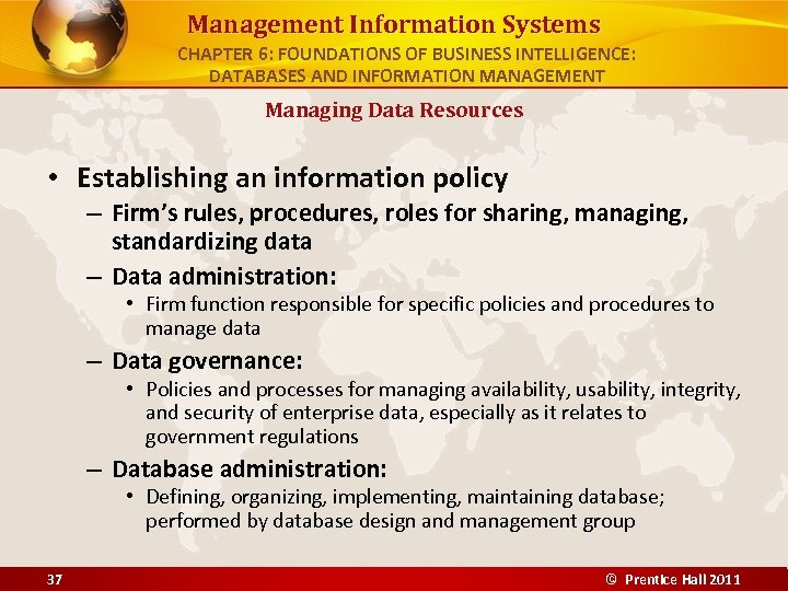 Management Information Systems CHAPTER 6: FOUNDATIONS OF BUSINESS INTELLIGENCE: DATABASES AND INFORMATION MANAGEMENT Managing
