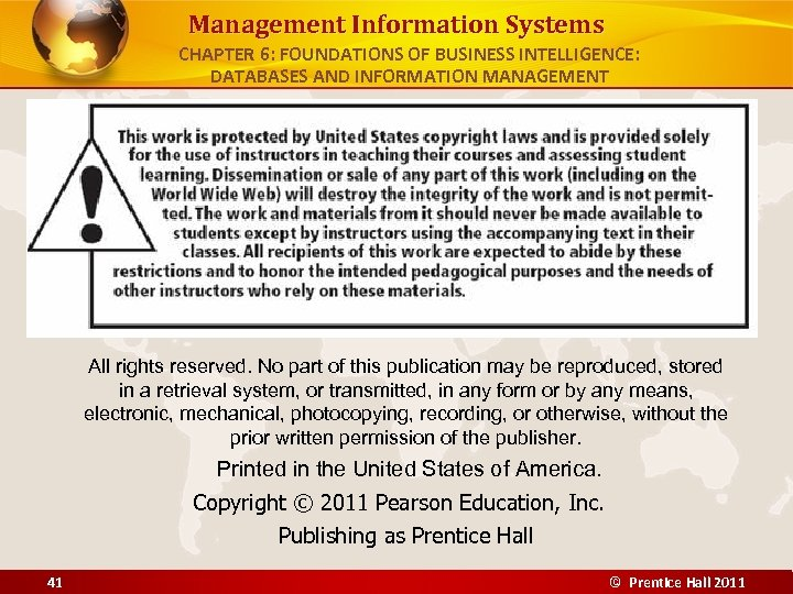 Management Information Systems CHAPTER 6: FOUNDATIONS OF BUSINESS INTELLIGENCE: DATABASES AND INFORMATION MANAGEMENT All