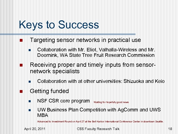 Keys to Success n Targeting sensor networks in practical use n n Receiving proper
