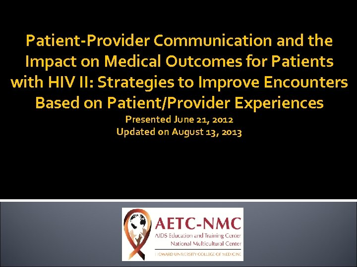 Patient-Provider Communication and the Impact on Medical Outcomes for Patients with HIV II: Strategies