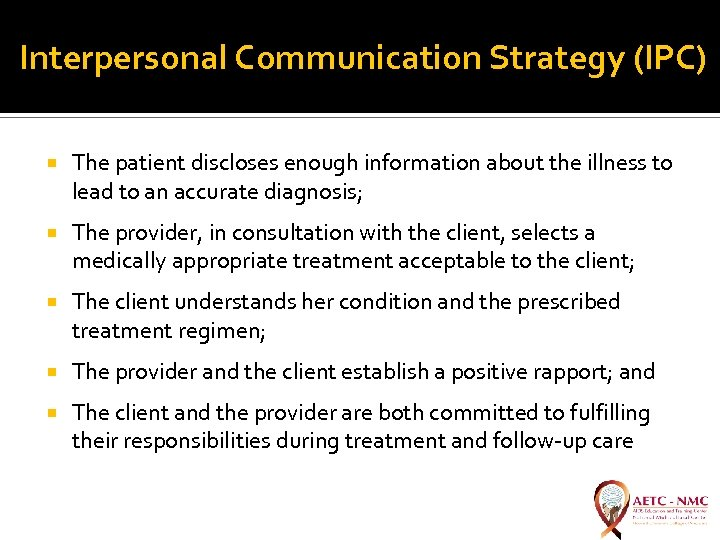 Interpersonal Communication Strategy (IPC) The patient discloses enough information about the illness to lead