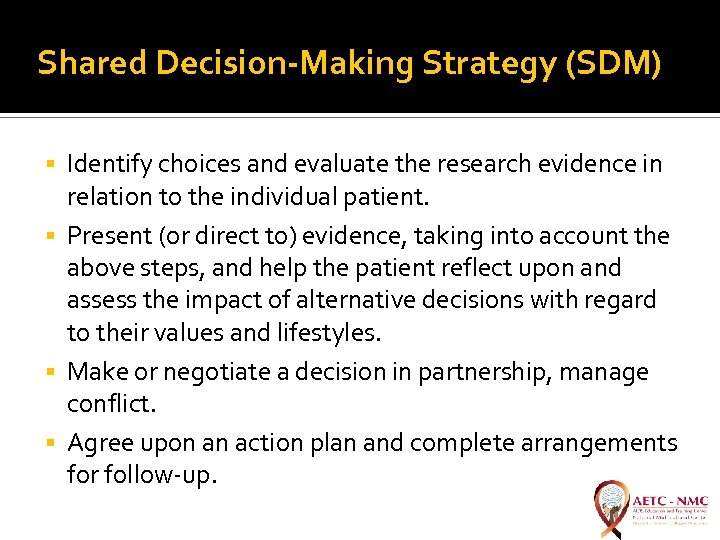 Shared Decision-Making Strategy (SDM) Identify choices and evaluate the research evidence in relation to