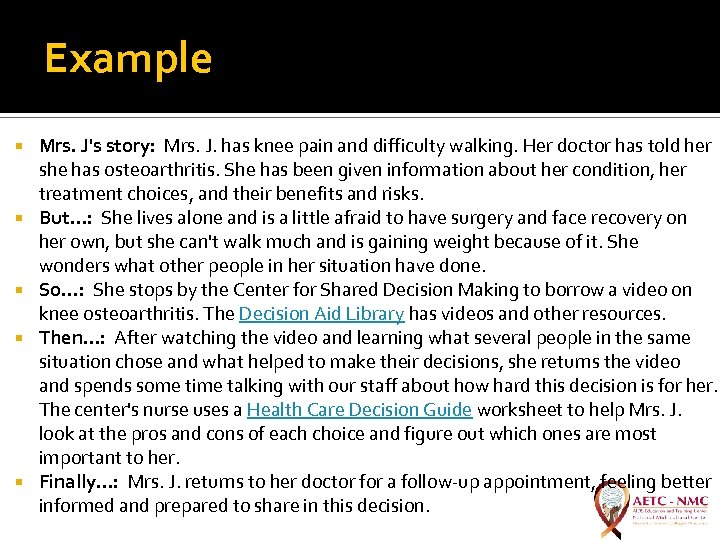 Example Mrs. J's story: Mrs. J. has knee pain and difficulty walking. Her doctor