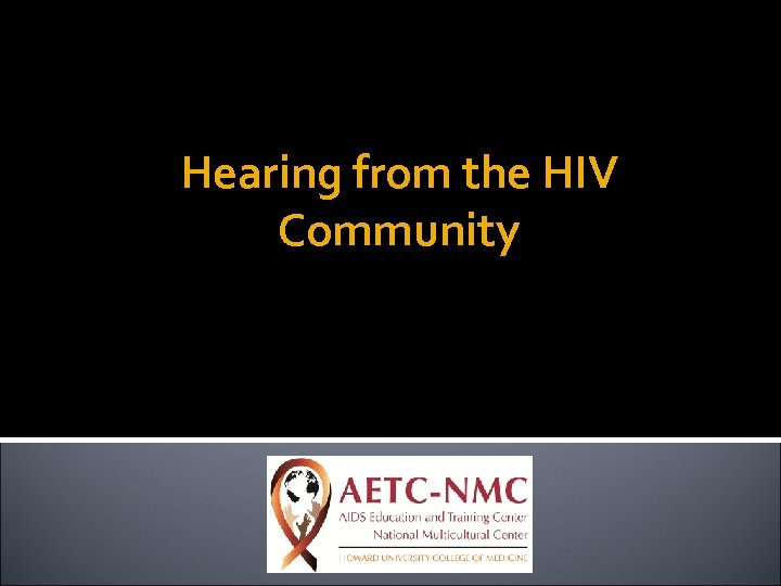Hearing from the HIV Community