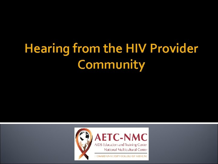 Hearing from the HIV Provider Community