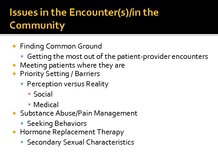 Issues in the Encounter(s)/in the Community Finding Common Ground Getting the most out of