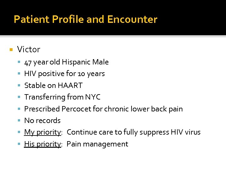 Patient Profile and Encounter Victor 47 year old Hispanic Male HIV positive for 10