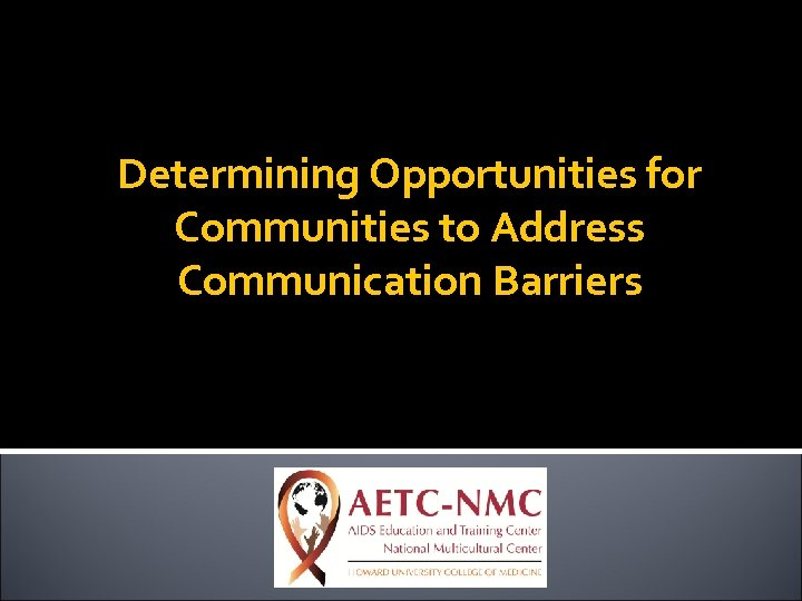 Determining Opportunities for Communities to Address Communication Barriers