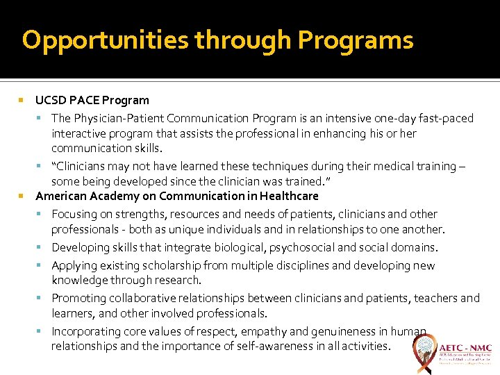 Opportunities through Programs UCSD PACE Program The Physician-Patient Communication Program is an intensive one-day