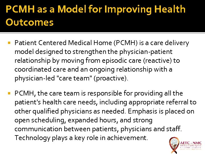 PCMH as a Model for Improving Health Outcomes Patient Centered Medical Home (PCMH) is