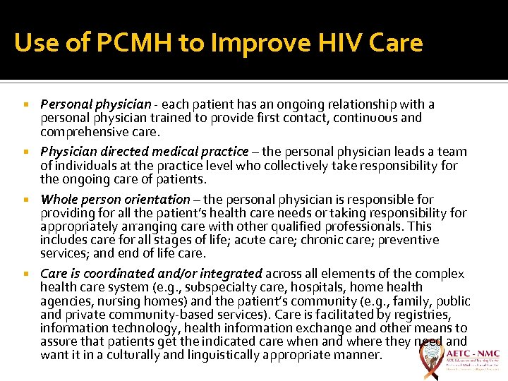 Use of PCMH to Improve HIV Care Personal physician - each patient has an