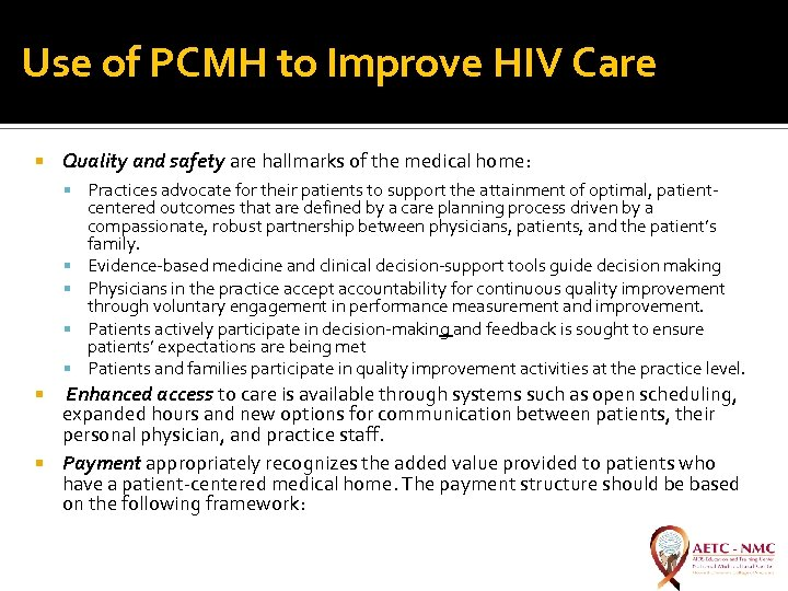 Use of PCMH to Improve HIV Care Quality and safety are hallmarks of the