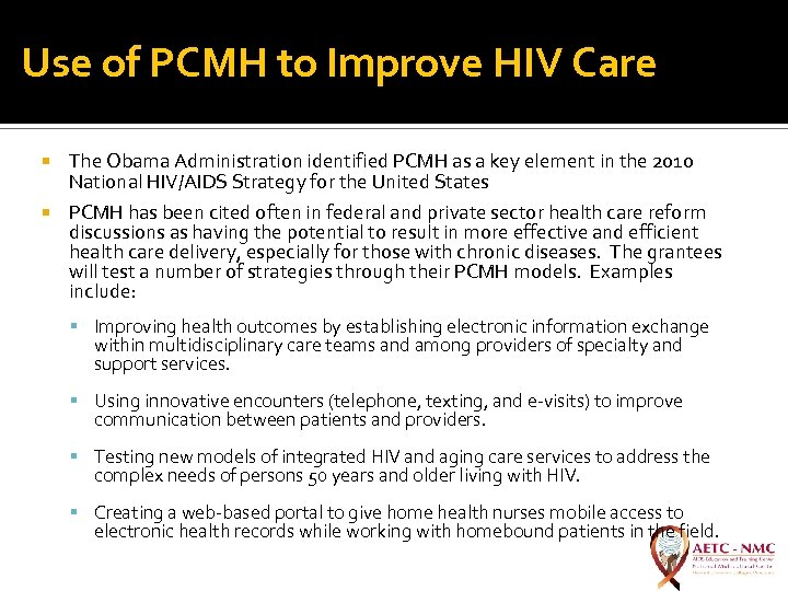 Use of PCMH to Improve HIV Care The Obama Administration identified PCMH as a