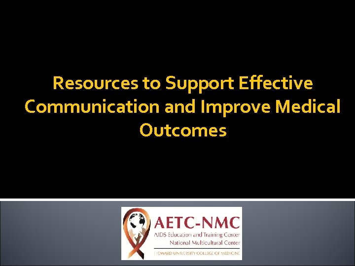 Resources to Support Effective Communication and Improve Medical Outcomes