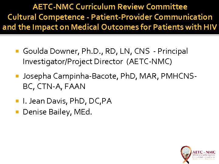 AETC-NMC Curriculum Review Committee Cultural Competence - Patient-Provider Communication and the Impact on Medical