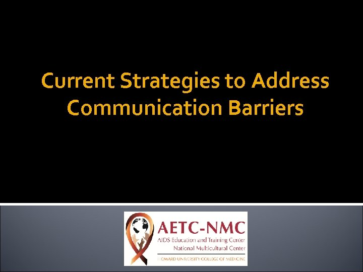Current Strategies to Address Communication Barriers
