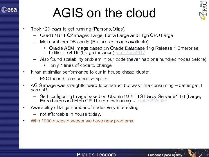 AGIS on the cloud • • • Took ~20 days to get running (Parsons,