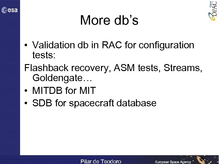 More db's • Validation db in RAC for configuration tests: Flashback recovery, ASM tests,