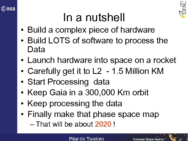 In a nutshell • Build a complex piece of hardware • Build LOTS of