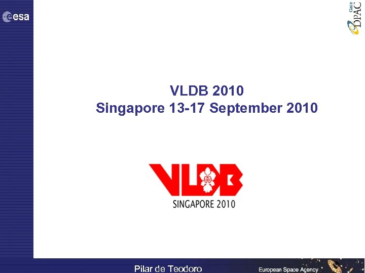 VLDB 2010 Singapore 13 -17 September 2010 Pilar de Teodoro
