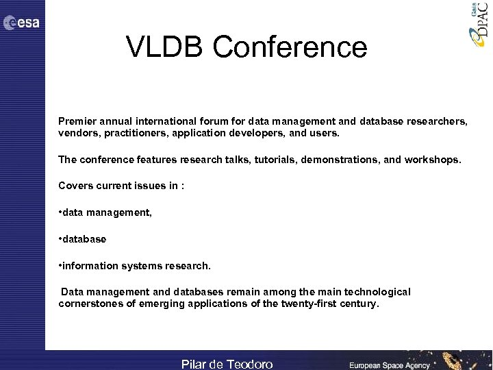 VLDB Conference Premier annual international forum for data management and database researchers, vendors, practitioners,