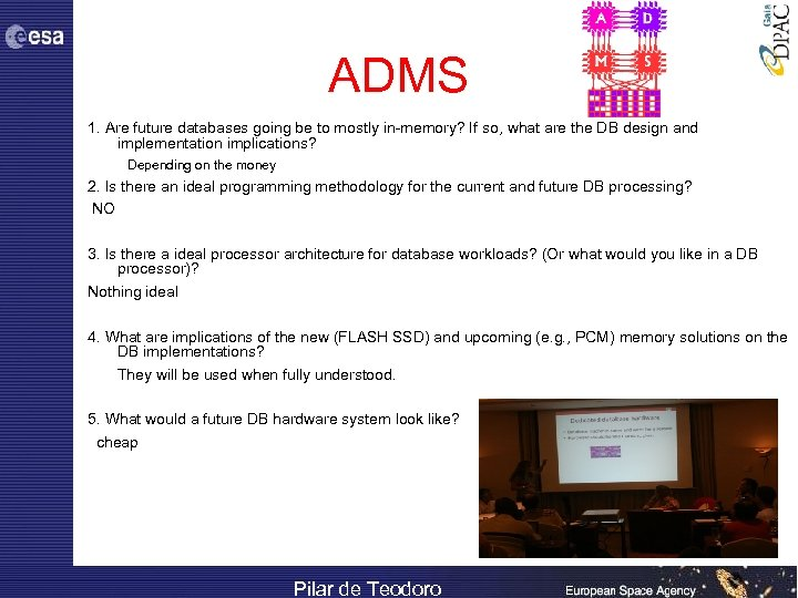 ADMS 1. Are future databases going be to mostly in-memory? If so, what are