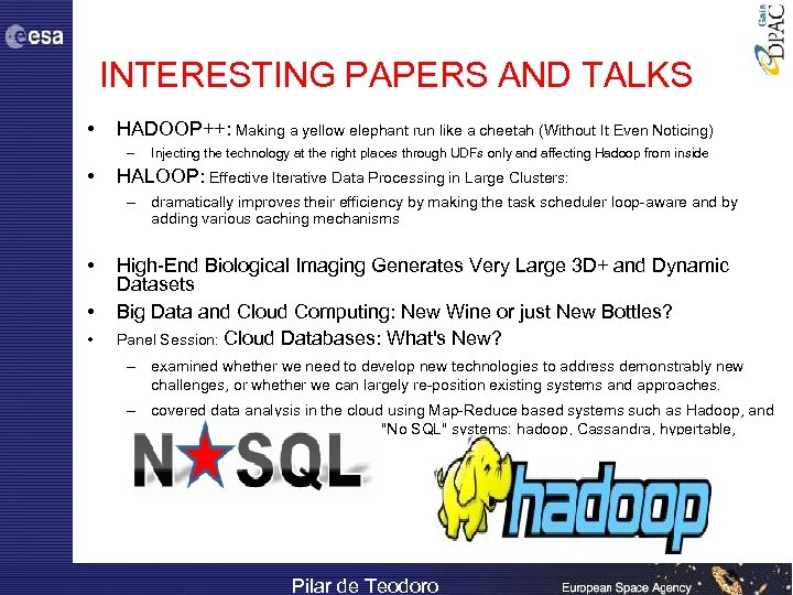 INTERESTING PAPERS AND TALKS • HADOOP++: Making a yellow elephant run like a cheetah