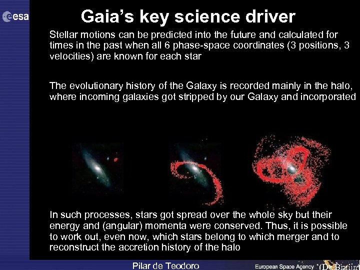 Gaia's key science driver • Stellar motions can be predicted into the future and