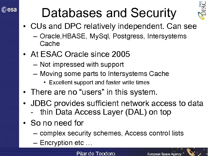 Databases and Security • CUs and DPC relatively independent. Can see – Oracle, HBASE,