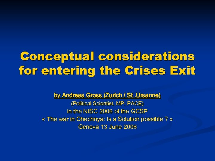 Conceptual considerations for entering the Crises Exit by Andreas Gross (Zurich / St. Ursanne)