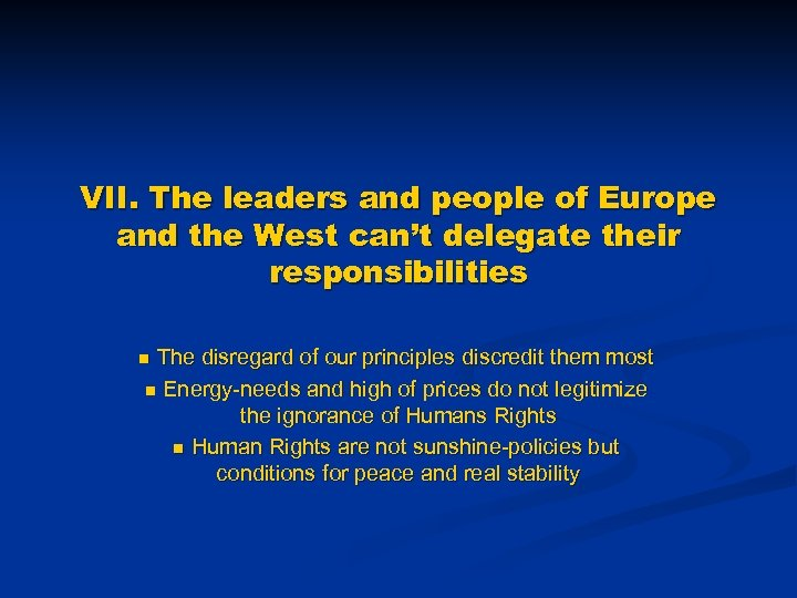 VII. The leaders and people of Europe and the West can't delegate their responsibilities
