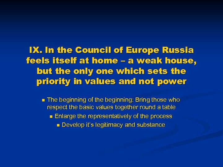 IX. In the Council of Europe Russia feels itself at home – a weak