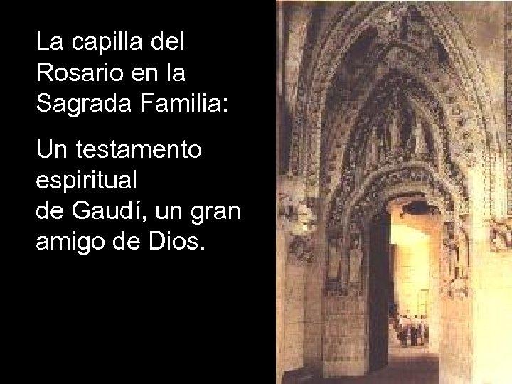 La capilla del Rosario en la Sagrada Familia: Un testamento espiritual de Gaudí, un