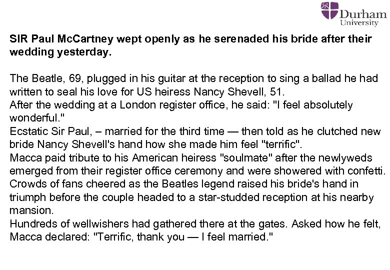 SIR Paul Mc. Cartney wept openly as he serenaded his bride after their wedding