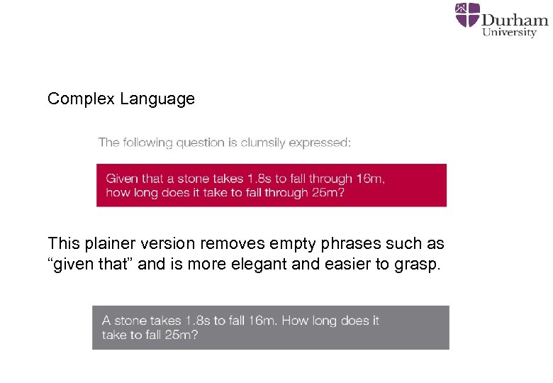 "Complex Language This plainer version removes empty phrases such as ""given that"" and is"