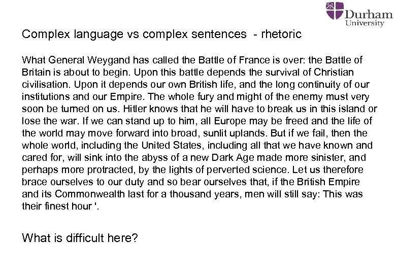 Complex language vs complex sentences - rhetoric What General Weygand has called the Battle